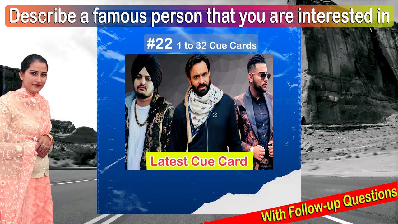 Describe a famous person that you are interested in   Cue ...