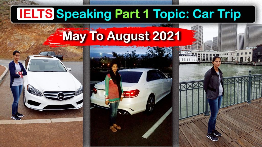 IELTS Speaking Part 1 | New Topic Car Trip | May to August 2021