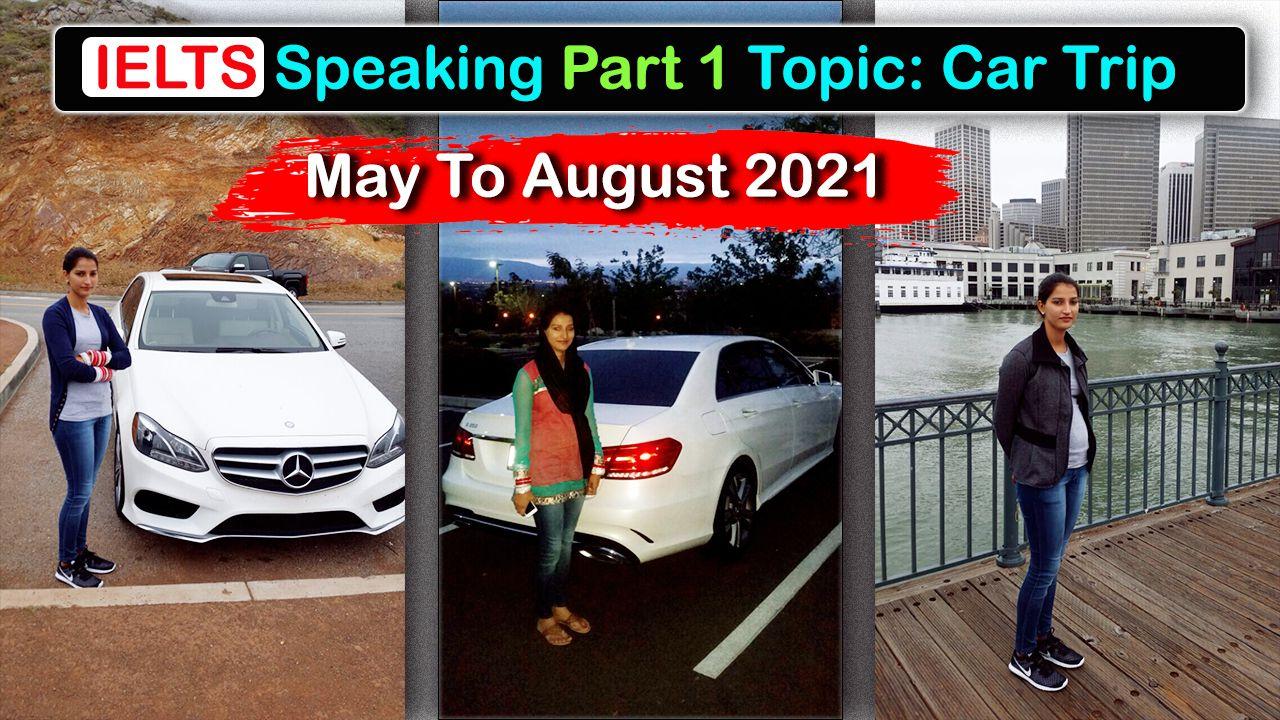 IELTS Speaking Part 1 | New Topic Car Trip