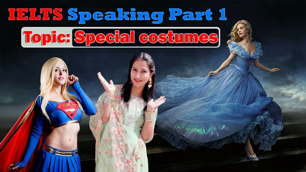 IELTS Speaking Part 1 New Topic Special costumes   May to August 2021