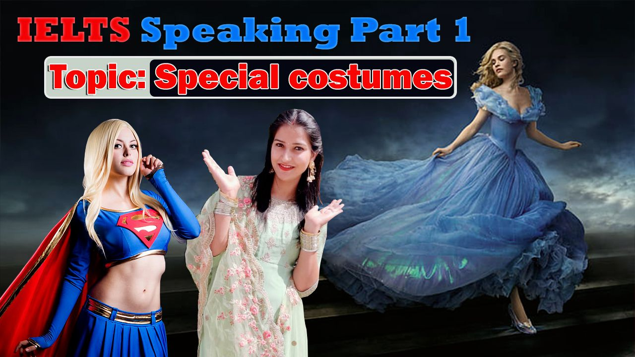 IELTS Speaking Part 1 New Topic Special costumes