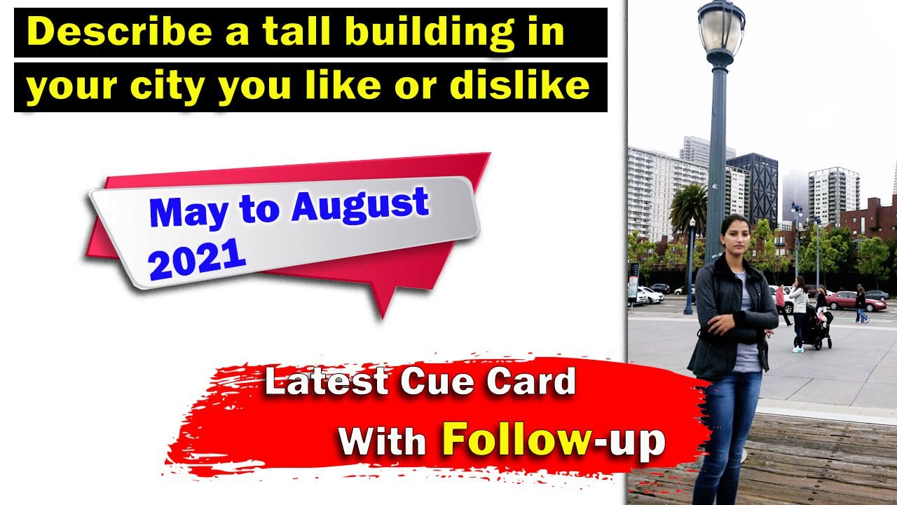 Describe a tall building in your city you like or dislike cue card   8 Band Sample