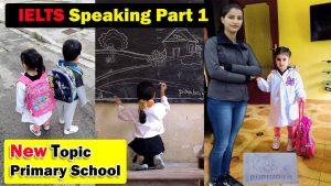 Ielts Speaking Part 1 New Topic Primary School