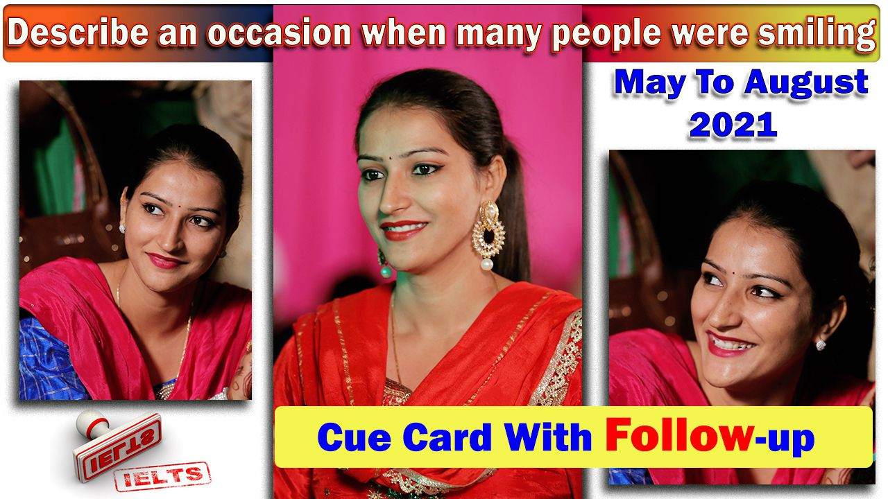Describe an occasion when many people were smiling cue card | 8 Band Sample