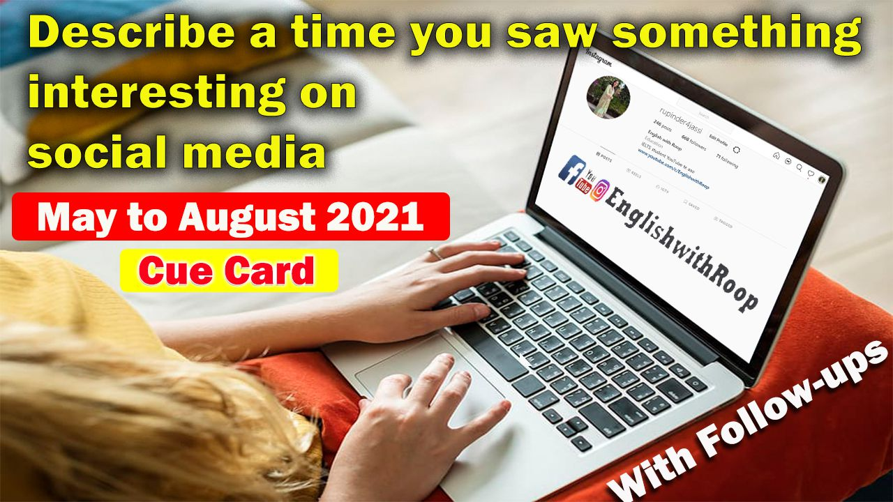 Describe a time you saw something interesting on social media cue card
