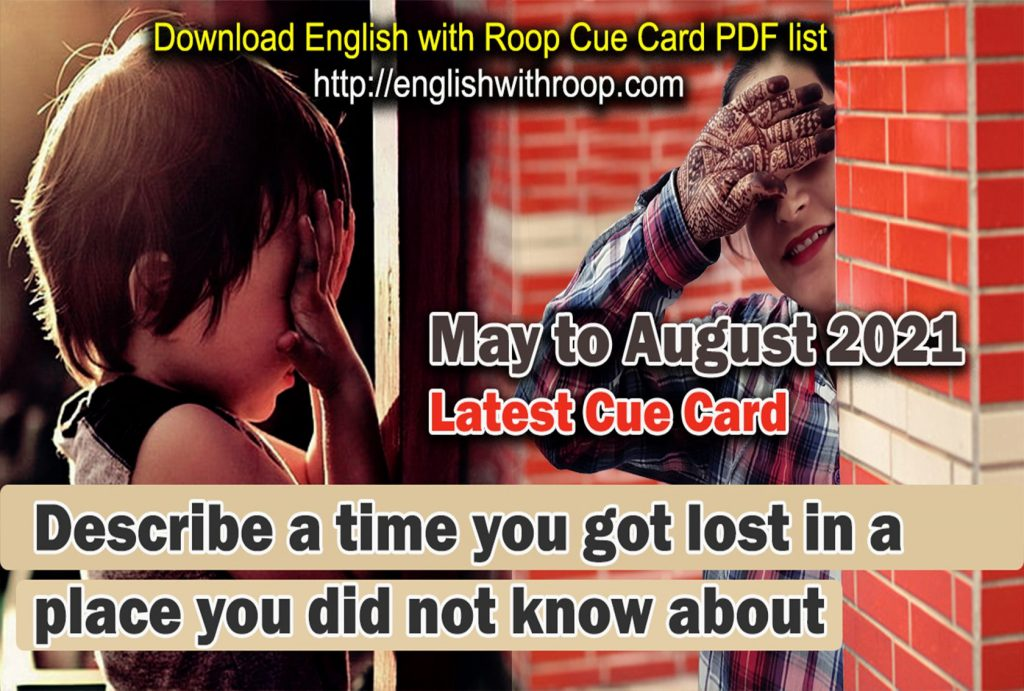 Describe a time you got lost in a place you did not know about Cue card   8 Band Sample my to august 2021