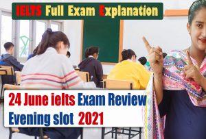 24 june 2021 ielts exam review