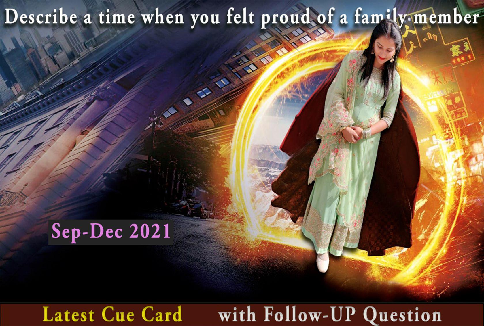 Describe a time when you felt proud of a family member Cue Card