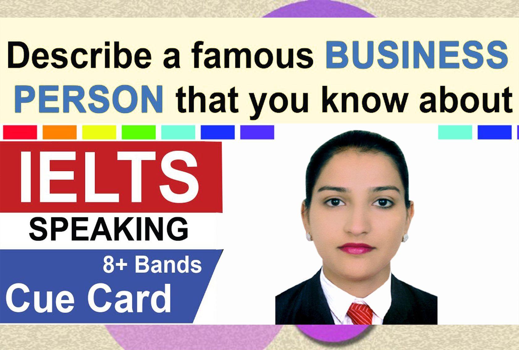 Describe a businessman you admire Cue Card | 8 Band Sample