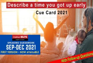 Describe a time you got up early | Latest Cue Card